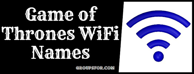 wifi names of game of thrones