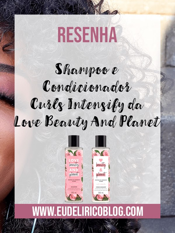 Shampoo e Condicionador Curls Intensify da Love Beauty And Planet