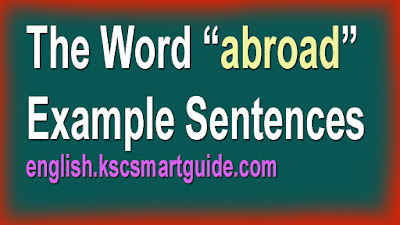 """The Word """"abroad"""" in Example Sentences"""