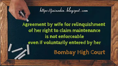 Agreement by wife for relinquishment  of her right to claim maintenance is not enforceable even if voluntarily entered by her