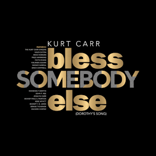 "The legendary maestro Kurt Carr is back with new music, with the release of his new single ""Bless Somebody Else (Dorothy's Song)"