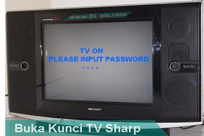 """TV SHARP Terkunci"""" Inilah Password Membuka Nya [Berhasil]"""