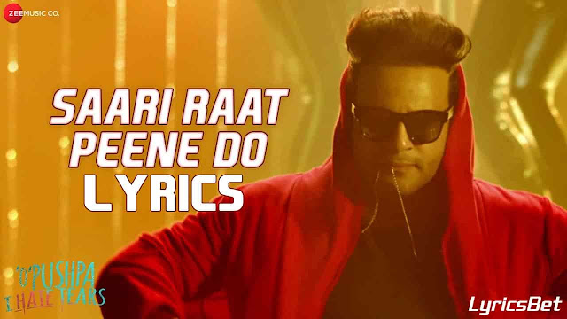 Saari Raat Peene Do Lyrics