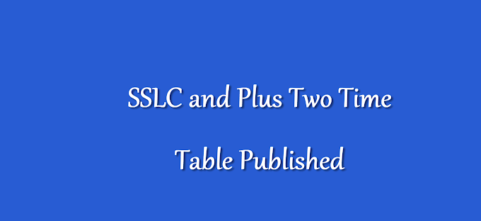 SSLC Exam and Plus Two Time Table Published