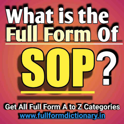 Full Form of SOP,  Additional Information of the full form of SOP