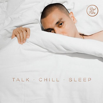 Rayi Putra - Talk. Chill. Sleep