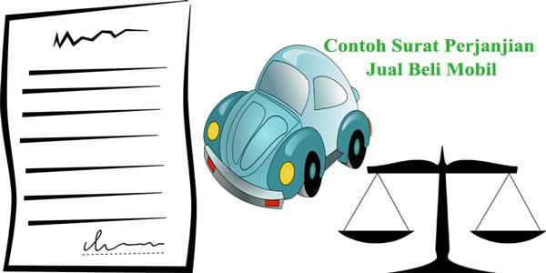 Contoh Surat Perjanjian Jual Beli Mobil Yang Baik Dan Benar Menurut