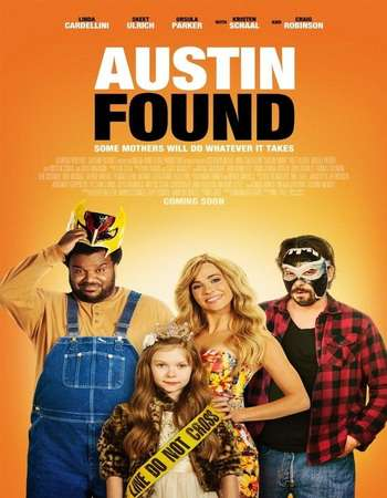 Austin Found 2017 Full English Movie Download