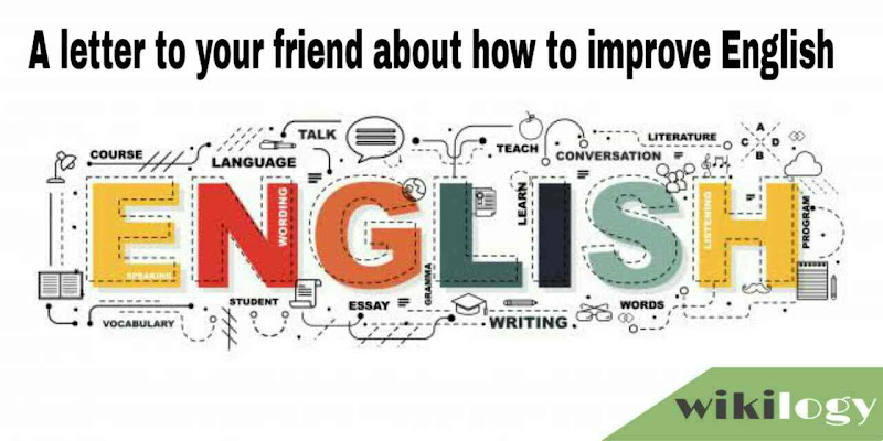 A letter to your friend about how to improve English