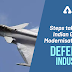 Steps taken by Indian Govt in Modernisation of Defence Industry