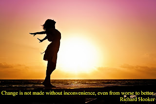 Change is not made without inconvenience, even from worse to better.