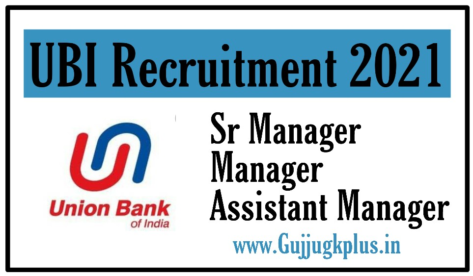 Union Bank Of India (UBI) Recruitment 2021 | Apply Online for Various Manager Posts