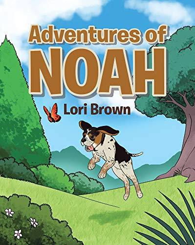 The Adventures of Noah by Lori Brown