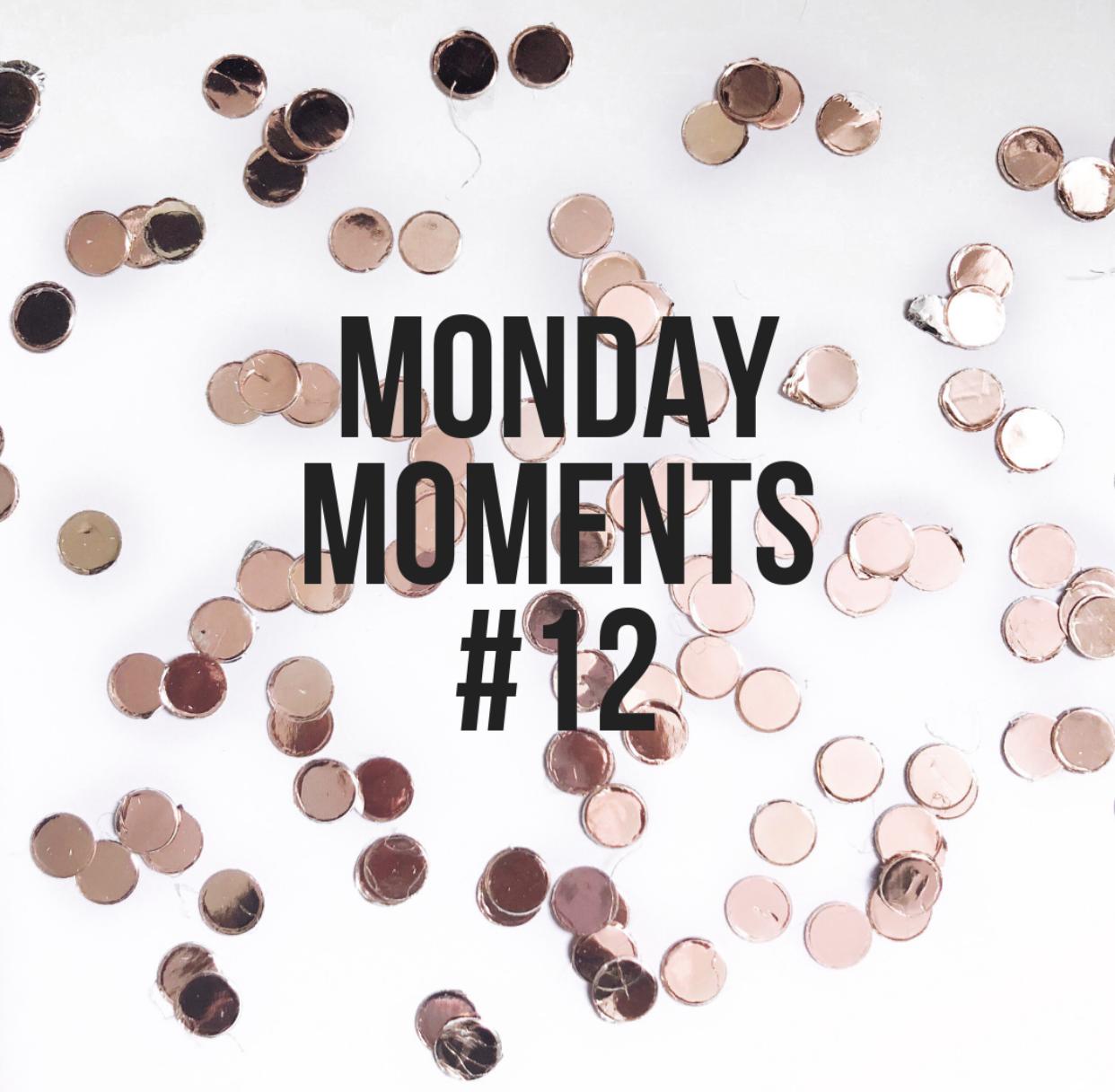 Monday Moment #12