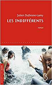 Les Indifférents  - Julien Dufresne Lamy