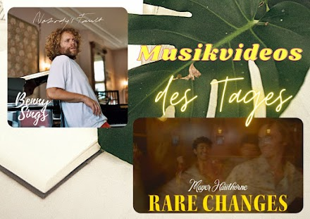 Musikvideos des Tages: Benny Sings x Mayer Hawthorne | Nobody's Fault x  Rare Changes