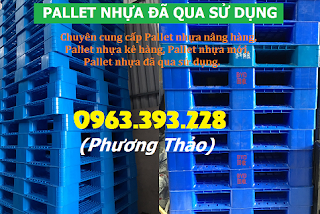 Pallet nhựa đã qua sử dụng, Pallet nhựa vận chuyển, Pallet nhựa cũ giá tốt