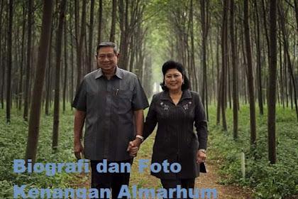 Biografi dan Foto Kenangan Almarhum Bu Ani Yudhoyono