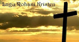 Kumpulan Lirik Lagu Rohani Pujian dan Penyembahan | Lirik lagu Rohani Kristen