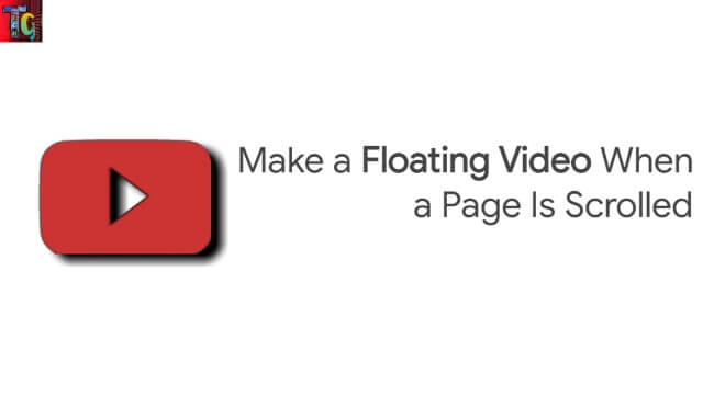Make a Floating Video When a Page Is Scrolled