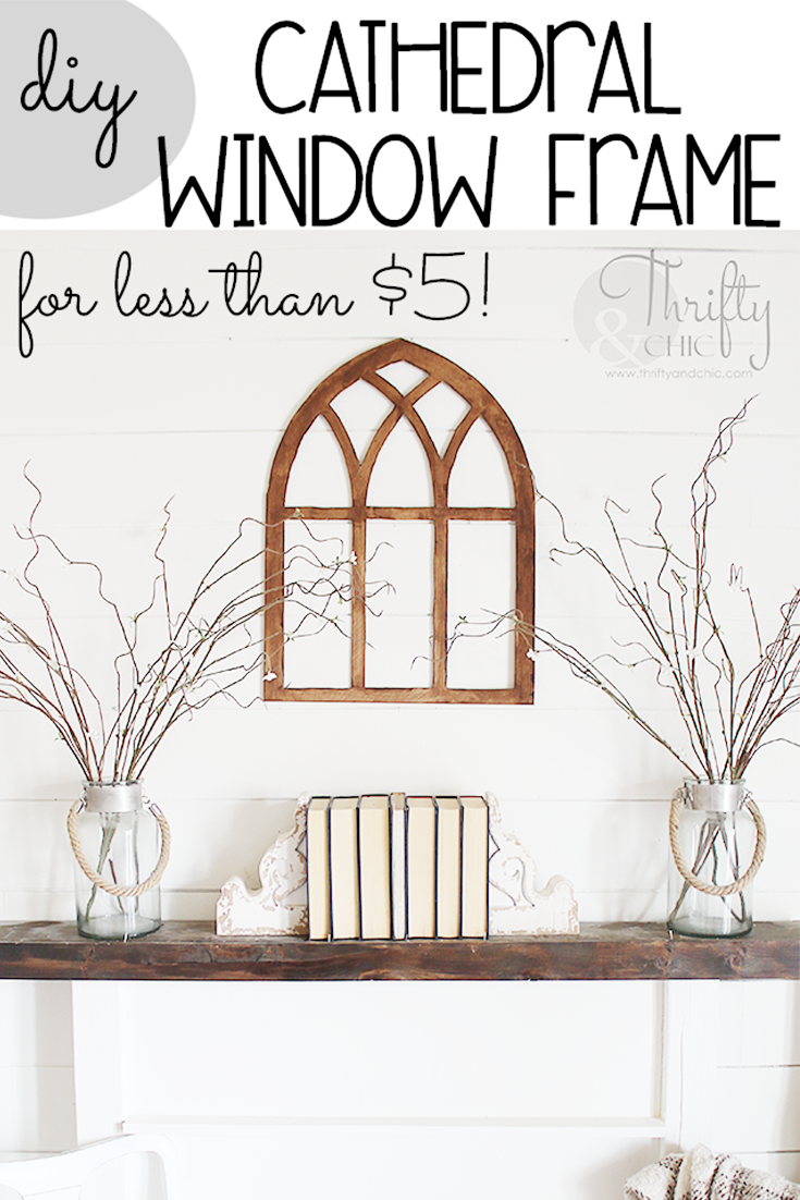 DIY Cathedral Window Frame. DIY farmhouse window frame. How to make a cathedral window frame tutorial. DIY farmhouse decor. DIY wall decor. Decorating with window frames. Farmhouse decor and decorating ideas.