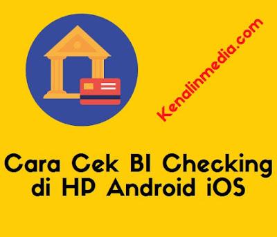 Cara Cek BI Checking di HP Android iOS