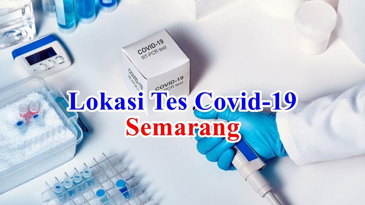 Lokasi Tempat dan Biaya Tes Covid-19 PCR Swab Test dan Rapid Test Antigen di Semarang