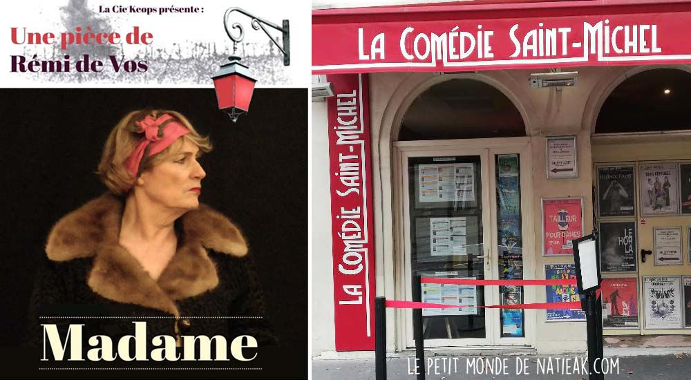 Madame Théâtre La Comédie Saint-Michel Paris