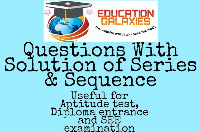 Series and Sequence [Diploma,Aptitude test,SEE]