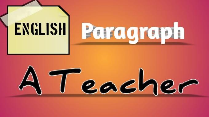 A Teacher Paragraph in English