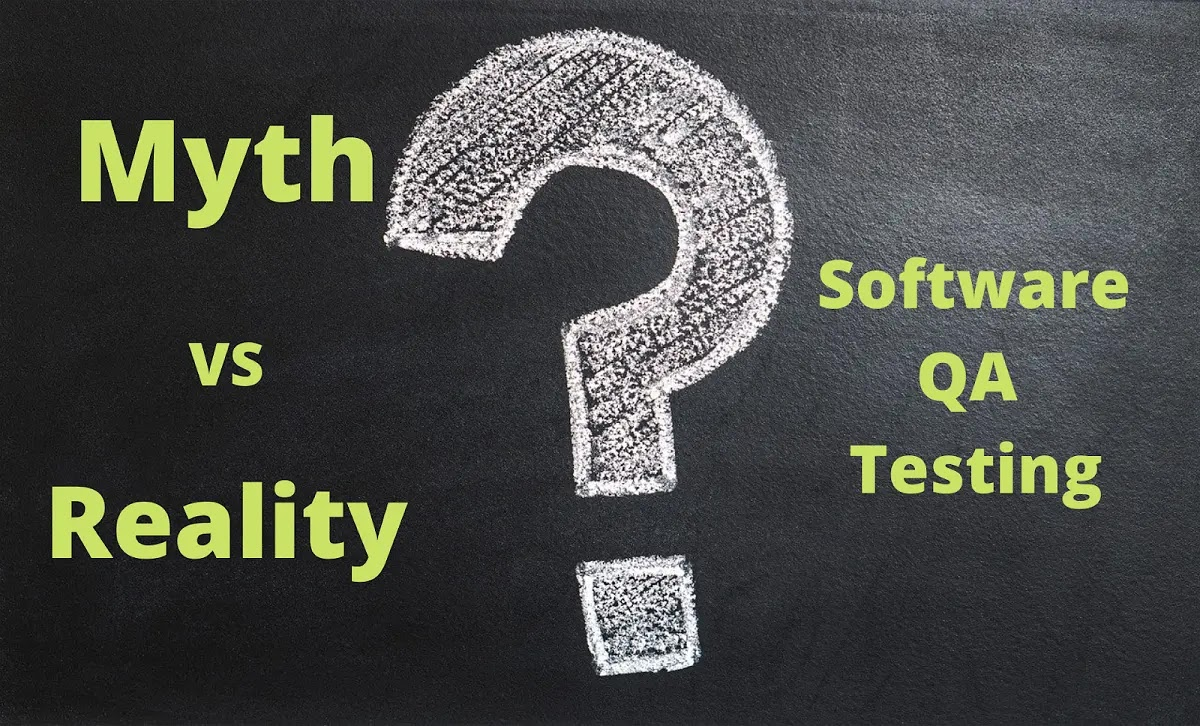 QA Testing Myths?