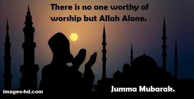 No one worthy of worship except Allah, jumma mubarak