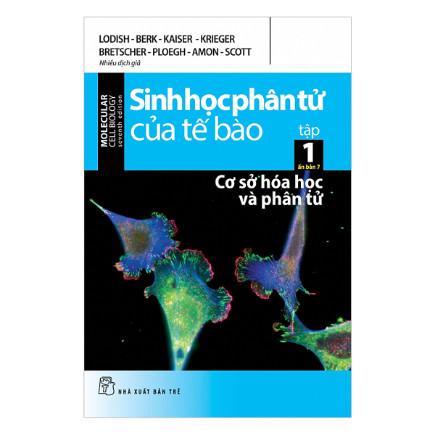 Sinh Học Phân Tử Của Tế Bào - Tập 1: Cơ Sở Hóa Học Và Phân Tử (Ấn Bản 7) ebook PDF-EPUB-AWZ3-PRC-MOBI