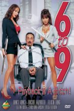 6 to 9 Paybacks a Bitch (2005)