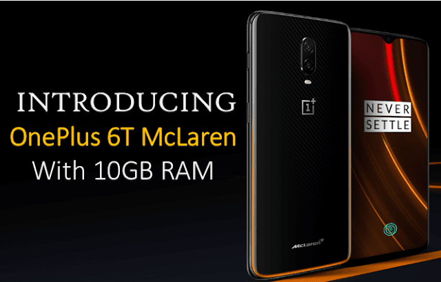 Introducing OnePlus 6T McLaren Edition With 10GB RAM