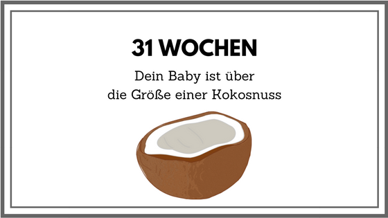 31 Wochen schwanger
