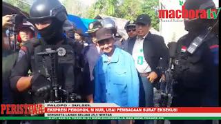 VIDEO: Ini Proses Eksekusi Sampoddo, Pembacaan Surat, dan Ekspresi M Nur