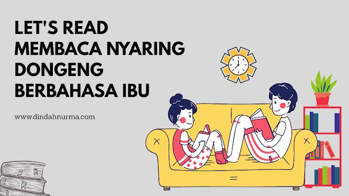 Let's Read: Membaca Nyaring Dongeng Dengan Bahasa Ibu