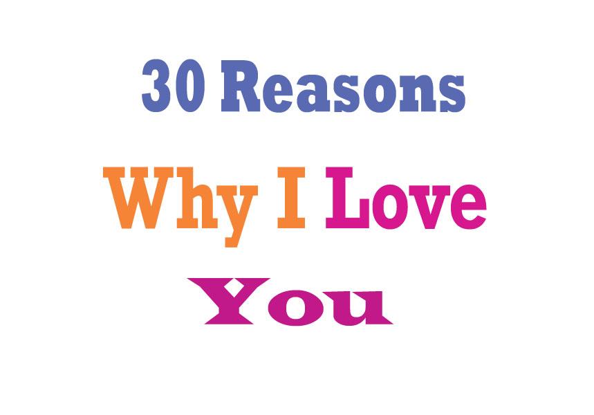 30 reasons why i love you