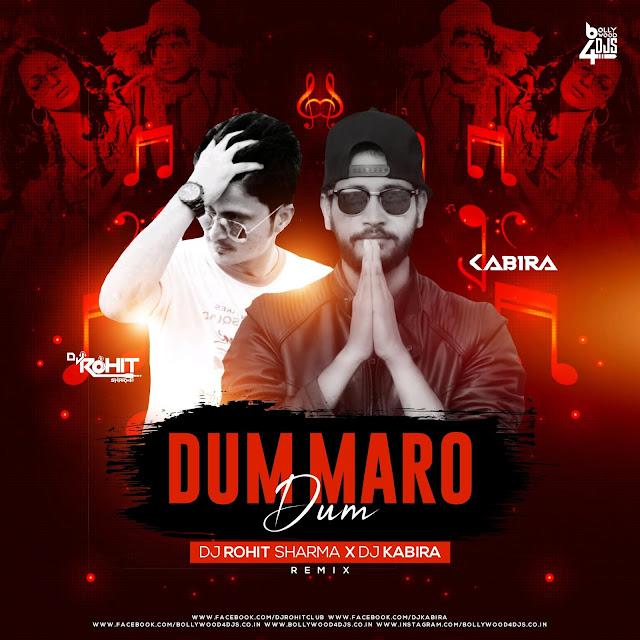 Dum Maro Dum (Remix) Dj Rohit Sharma X DJ Kabira