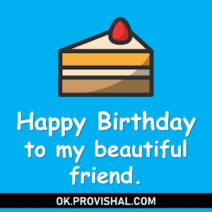 Happy Birthday To My Beautiful Friend