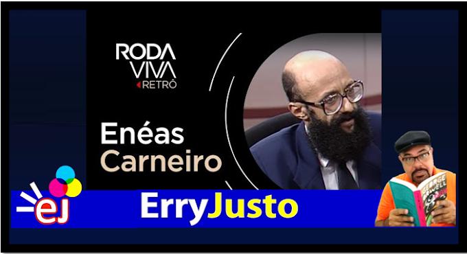 RODA VIVA – DR ENÉIAS CARNEIRO 1994