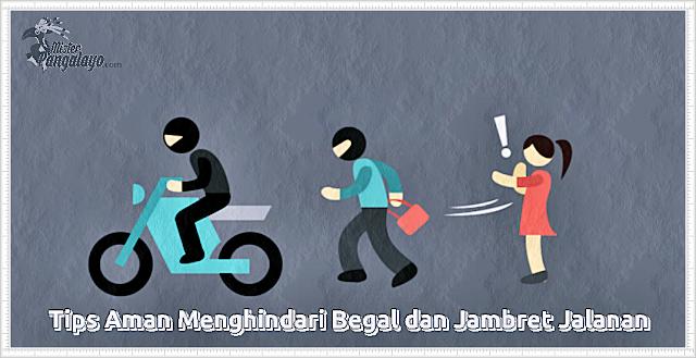 Tips Aman Menghindari Begal dan Jambret Jalanan