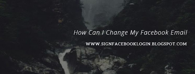 How Can I Change My Facebook Email