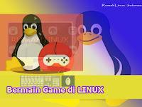 Bermain game di Linux