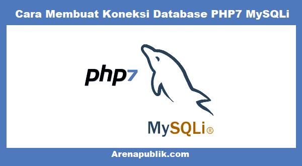 3 Cara Membuat Koneksi Database PHP7 MySQLi Dengan Mudah