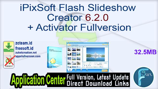 iPixSoft Flash Slideshow Creator 6.2.0 + Activator Fullversion