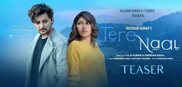 TERE NAAL LYRICS – Tulsi Kumar x Darshan Raval | NewLyricsMedia.Com