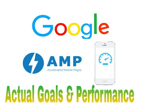 AMP actual goals and its performance | An overview of Google AMP