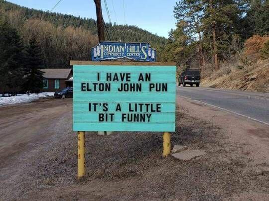 I have an Elton John pun. It's a little bit funny.